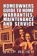Homeowners Guide to Home Warranties, Maintenance and Service