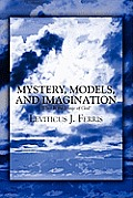 Mystery, Models, and Imagination: What Is the Image of God?