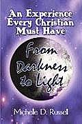 An Experience Every Christian Must Have: From Darkness to Light