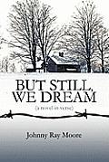 But Still, We Dream: A Novel in Verse