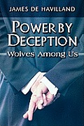 Power by Deception: Wolves Among Us