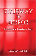 Stairway to Terror: Nightmares from Behind Prison Walls