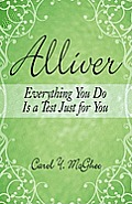 Alliver: Everything You Do Is a Test Just for You