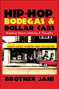 Hip-Hop, Bodegas & Dollar Cabs: Selected Poems, Writings & Thoughts