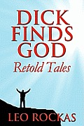 Dick Finds God: Retold Tales
