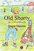 Old Shorty: Tales of a Midwestern Farm Boy