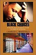 Black Choices: A Young Black Man's Guide to Prison Survival