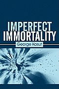 Imperfect Immortality