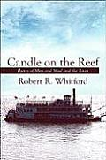 Candle on the Reef: Poetry of Men and Mud and the River