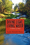 Divine Light, Living Water: A Collection of Poems