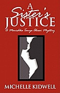 A Sister's Justice: A Marishka Tanya Alexei Mystery