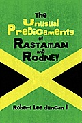 The Unusual Predicaments of Rastaman and Rodney