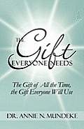 The Gift Everyone Needs: The Gift of All the Time, the Gift Everyone Will Use