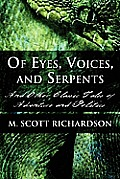 Of Eyes, Voices, and Serpents: And Other Classic Tales of Adventure and Politics