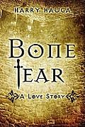 Bone Tear: A Love Story