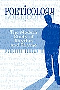 Poeticology: The Modern Study of Rhythm and Rhyme