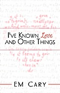 I've Known Love and Other Things