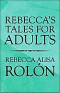 Rebecca's Tales for Adults