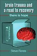 Brain Trauma and a Road to Recovery: There Is Hope