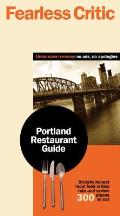 Fearless Critic Portland Restaurant Guide 2010 (Fearless Critic) Cover