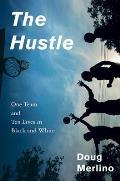 Hustle One Team & Ten Lives in Black & White