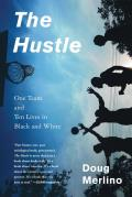 The Hustle: One Team and Ten Lives in Black and White Cover