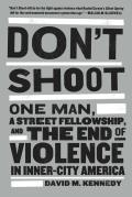 Don't Shoot: One Man, a Street Fellowship, and the End of Violence in Inner-City America Cover