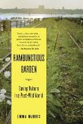 Rambunctious Garden: Saving Nature in a Post-Wild World