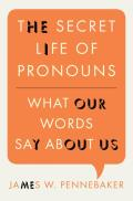 The Secret Life of Pronouns: What Our Words Say about Us Cover