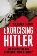 Exorcising Hitler The Occupation & Denazification of Germany