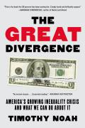 Great Divergence Americas Growing Inequality Crisis & What We Can Do about It