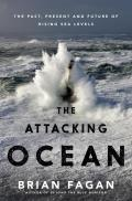 The Attacking Ocean: The Past, Present, and Future of Rising Sea Levels