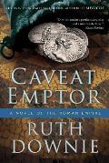 Caveat Emptor (Roman Empire Novels) by Ruth Downie