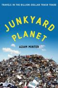 Junkyard Planet Inside the Multibillion Dollar Trade in American Trash
