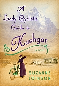 A Lady Cyclist's Guide to Kashgar: A Novel Cover