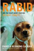 Rabid: Are You Crazy about Your Dog or Just Crazy? Cover