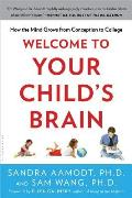 Welcome to Your Child's Brain: How the Mind Grows from Conception to College Cover