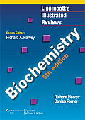 Lippincott's Illustrated Reviews: Biochemistry (5TH 11 - Old Edition)