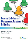 Leadership Roles and Management Functions in Nursing (Marquis, Leadership Roles and Management Functions in Nursin)