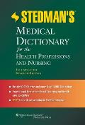 Stedmans Medical Dictionary for the Health Professions & Nursing Illustrated 7th Edition