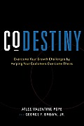 Codestiny Overcome Your Growth Challenges by Helping Your Customers Overcome Theirs