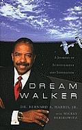 Dream Walker A Journey of Achievement & Inspiration - Signed Edition