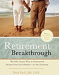 Retirement Breakthrough: The Safe, Secure Way to Guaranteed Income You Can't Outlive-In Any Economy (Large Print)