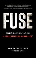 Fuse Making Sense of the New Cogenerational Workplace