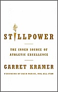 Stillpower The Inner Source of Athletic Excellence