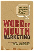 Word of Mouth Marketing How Smart Companies Get People Talking