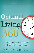 Optimal Living 360 Smart Decision Making for a Balanced Life