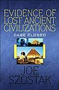 Evidence of Lost Ancient Civilizations: Case Closed