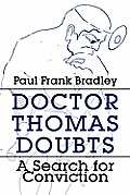 Doctor Thomas Doubts: A Search for Conviction