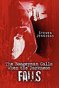 The Boogeyman Calls When the Darkness Falls